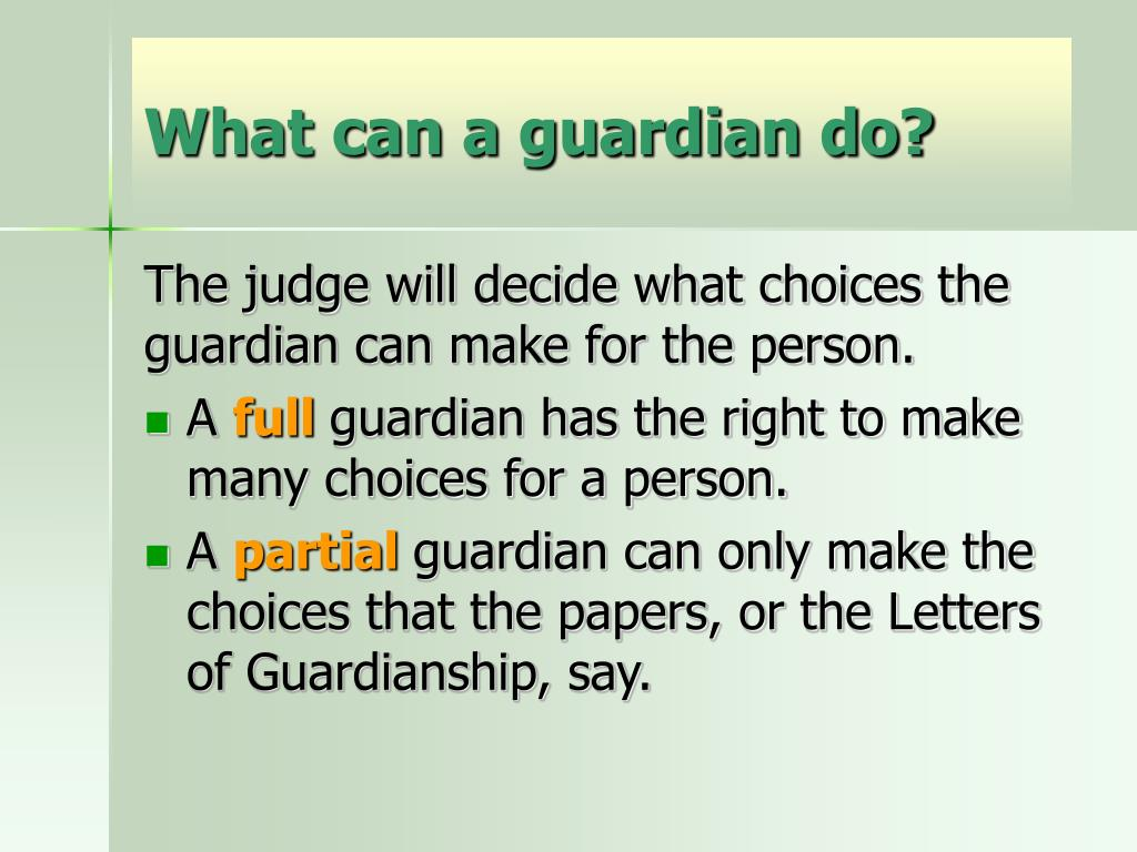 What can a guardian do?