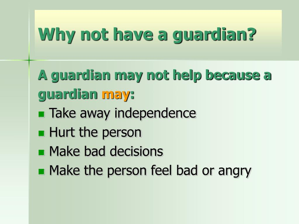 Why not have a guardian?