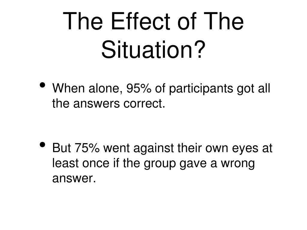 The Effect of The Situation?
