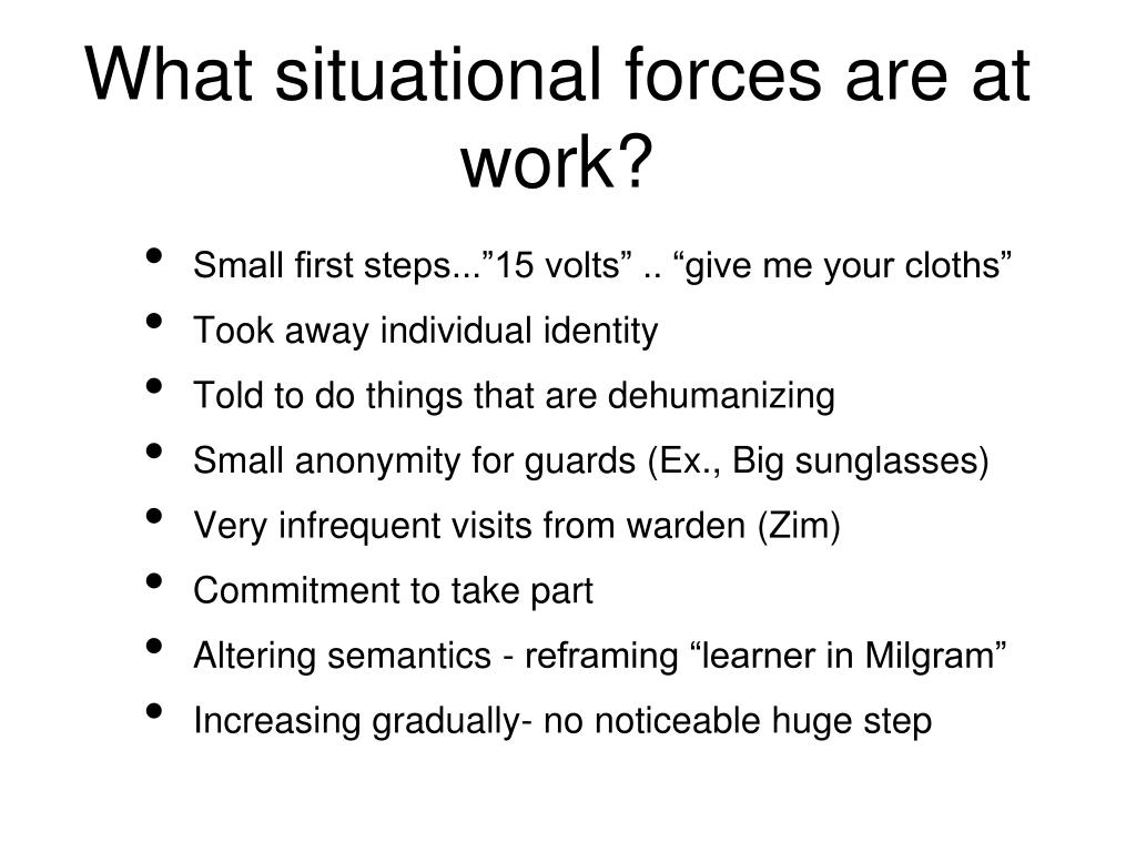 What situational forces are at work?