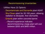 decommissioning uncertainties