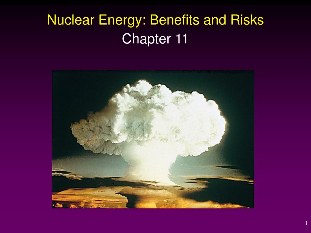 nuclear energy benefits and risks l.