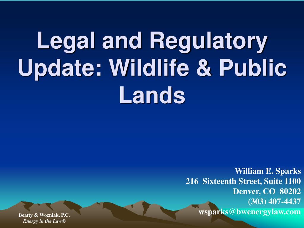 Legal and Regulatory Update: Wildlife & Public Lands