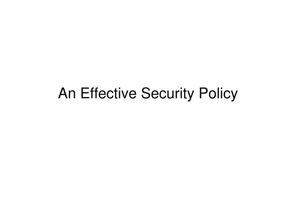 An Effective Security Policy