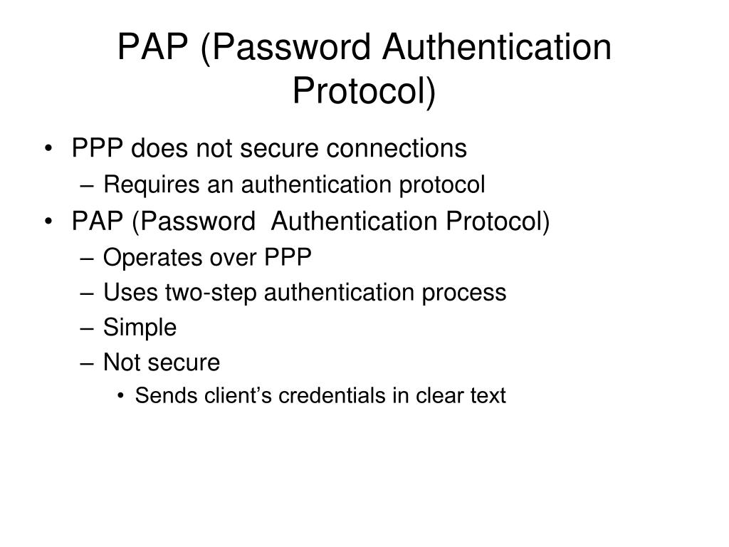 PAP (Password Authentication Protocol)