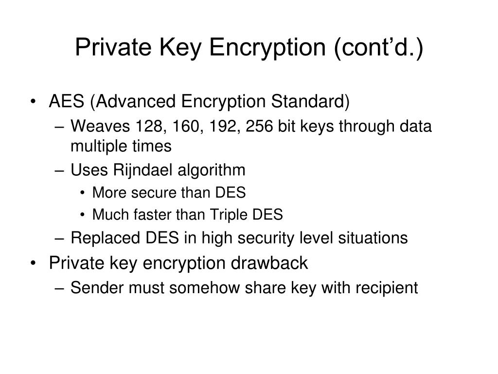 Private Key Encryption (cont'd.)