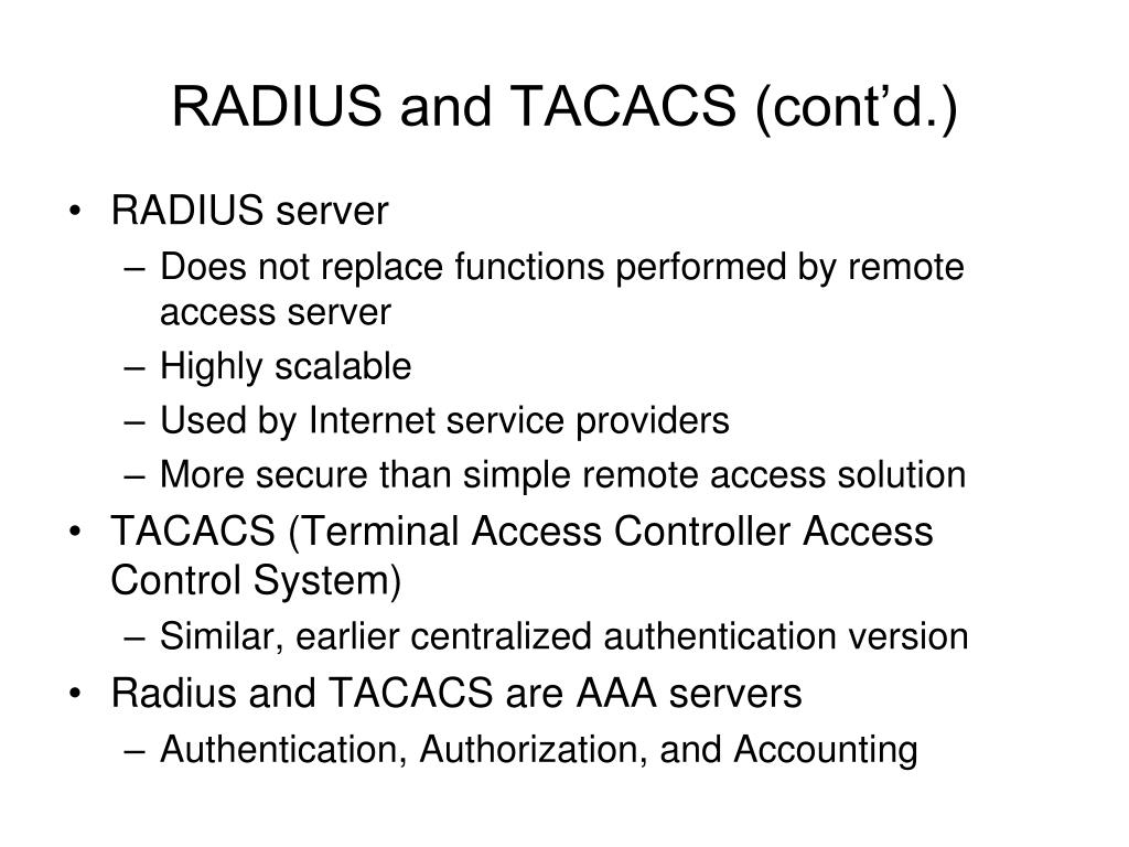RADIUS and TACACS (cont'd.)