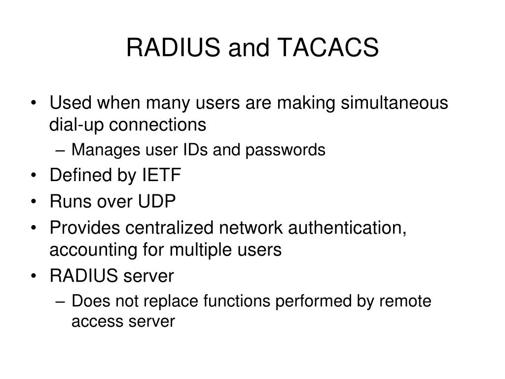 RADIUS and TACACS