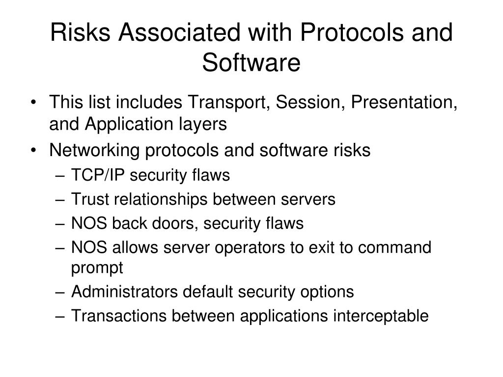 Risks Associated with Protocols and Software