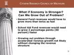 what if economy is stronger can we grow out of problem