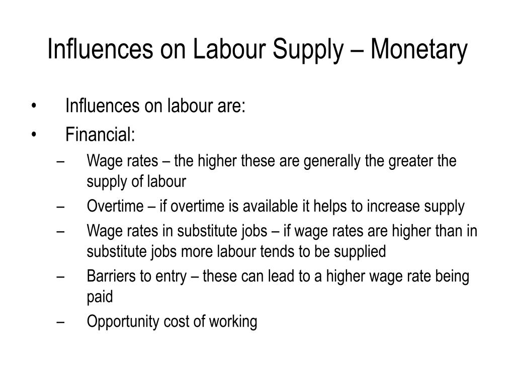 Influences on Labour Supply – Monetary