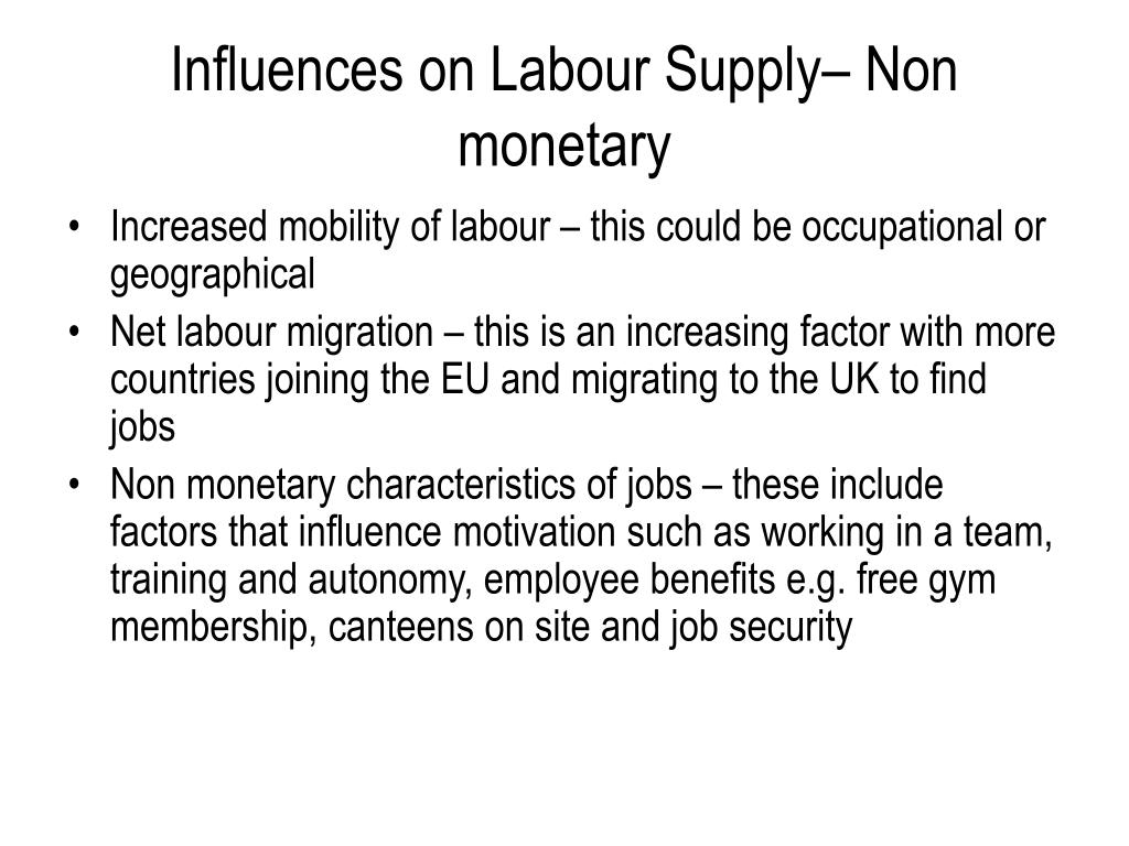 Influences on Labour Supply– Non monetary