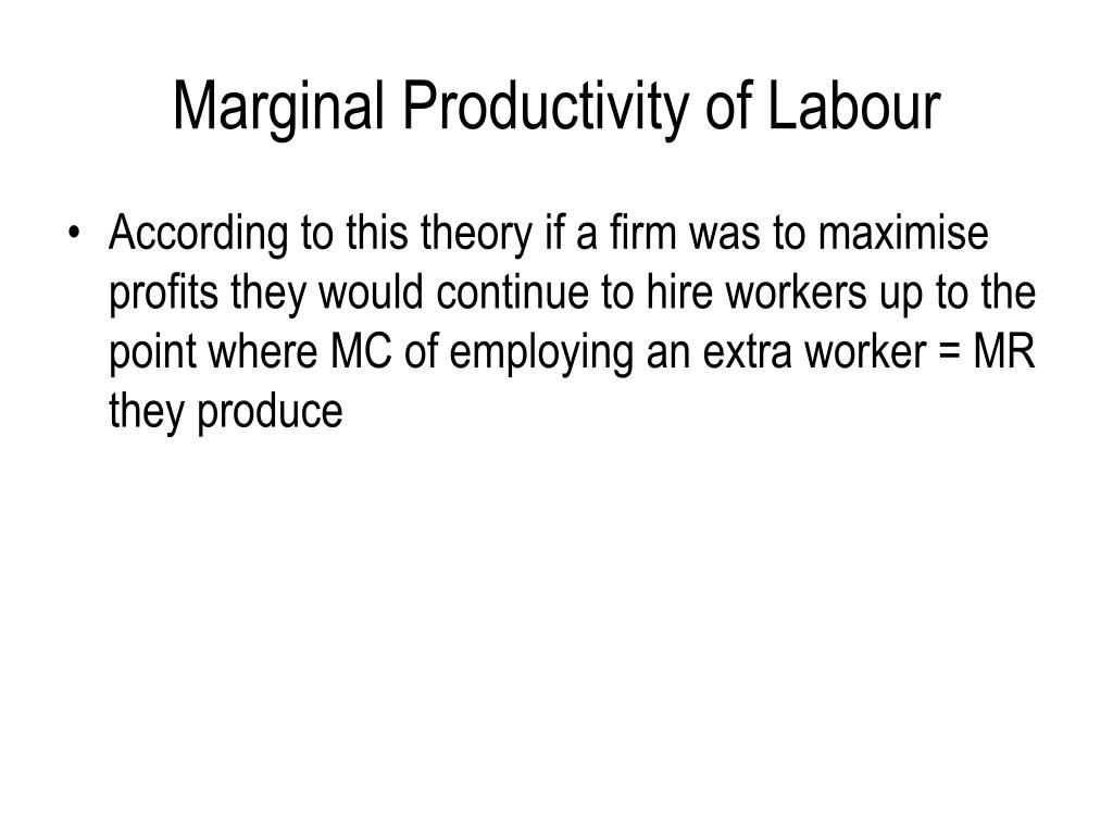 Marginal Productivity of Labour