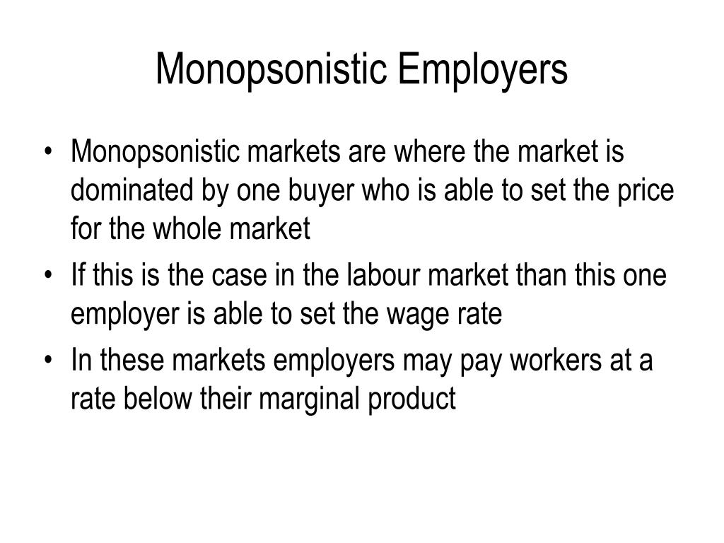 Monopsonistic Employers