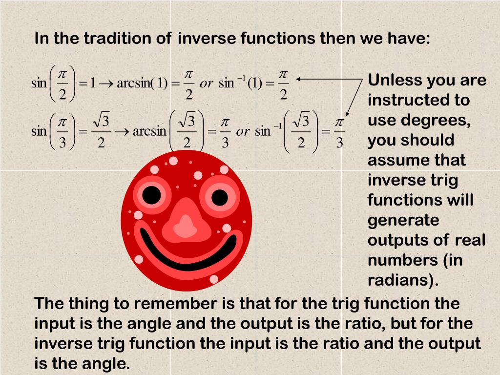 In the tradition of inverse functions then we have: