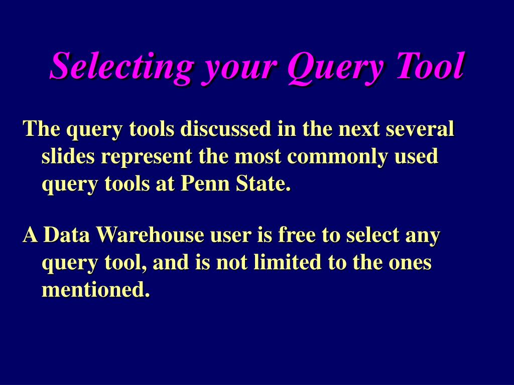 Selecting your Query Tool