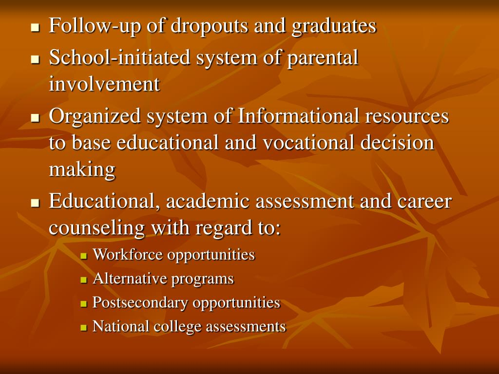 Follow-up of dropouts and graduates