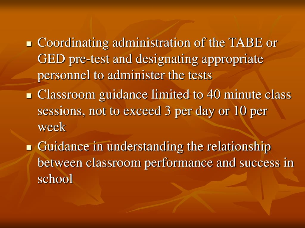 Coordinating administration of the TABE or GED pre-test and designating appropriate personnel to administer the tests
