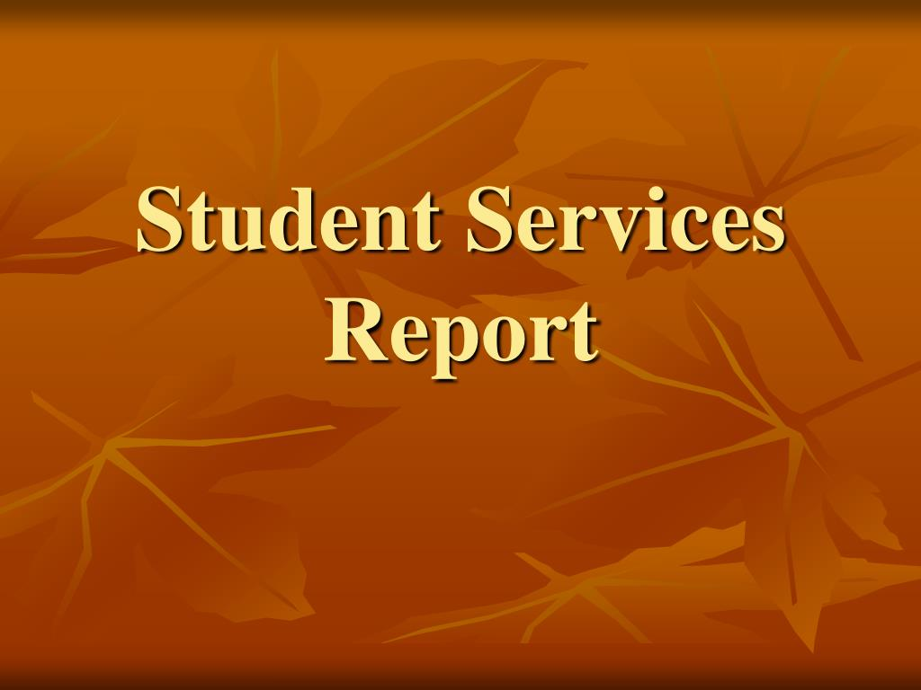 Student Services Report