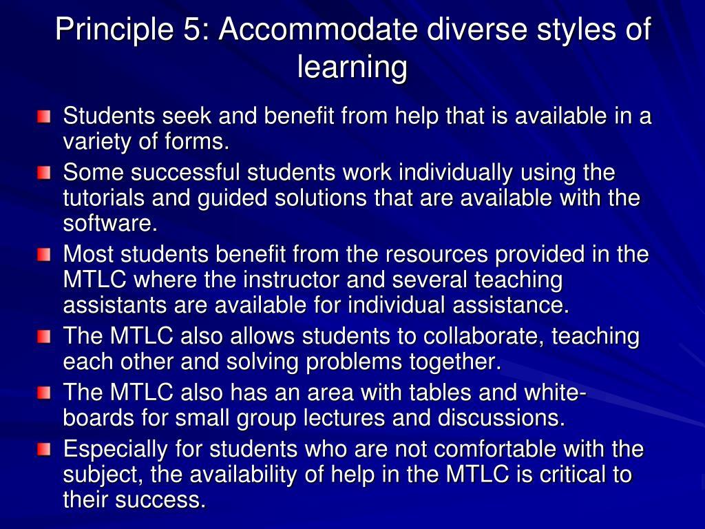 Principle 5: Accommodate diverse styles of learning