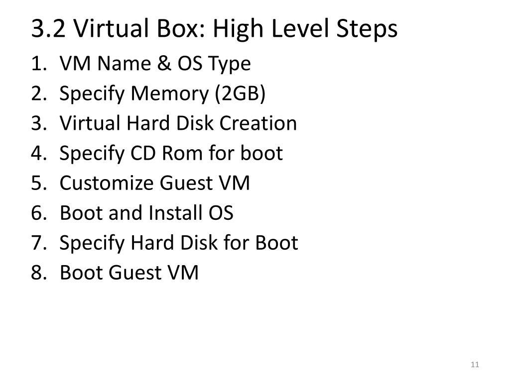 3.2 Virtual Box: High Level Steps