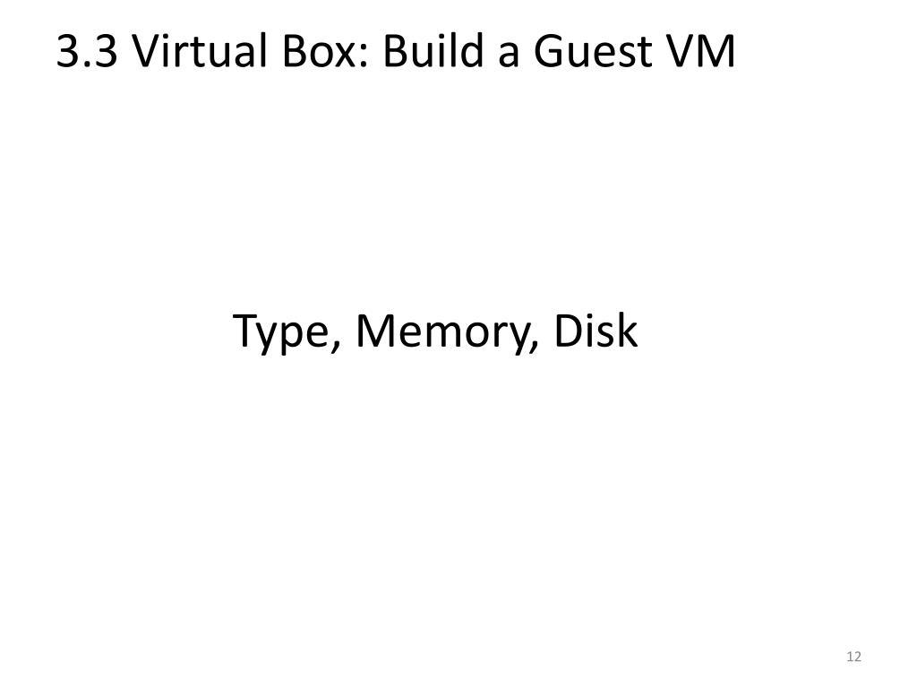 3.3 Virtual Box: Build a Guest VM