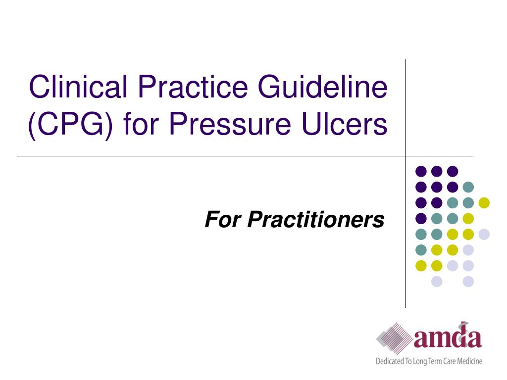 clinical practice guideline cpg for pressure ulcers l.