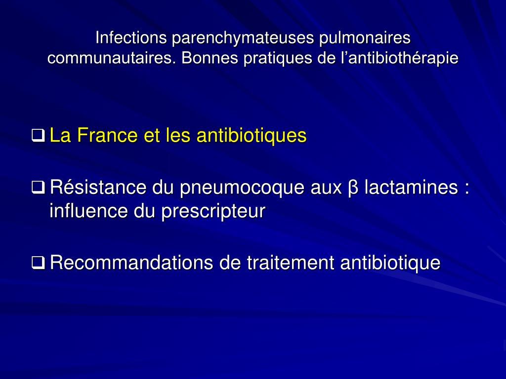 Infections parenchymateuses pulmonaires communautaires. Bonnes pratiques de l'antibiothérapie