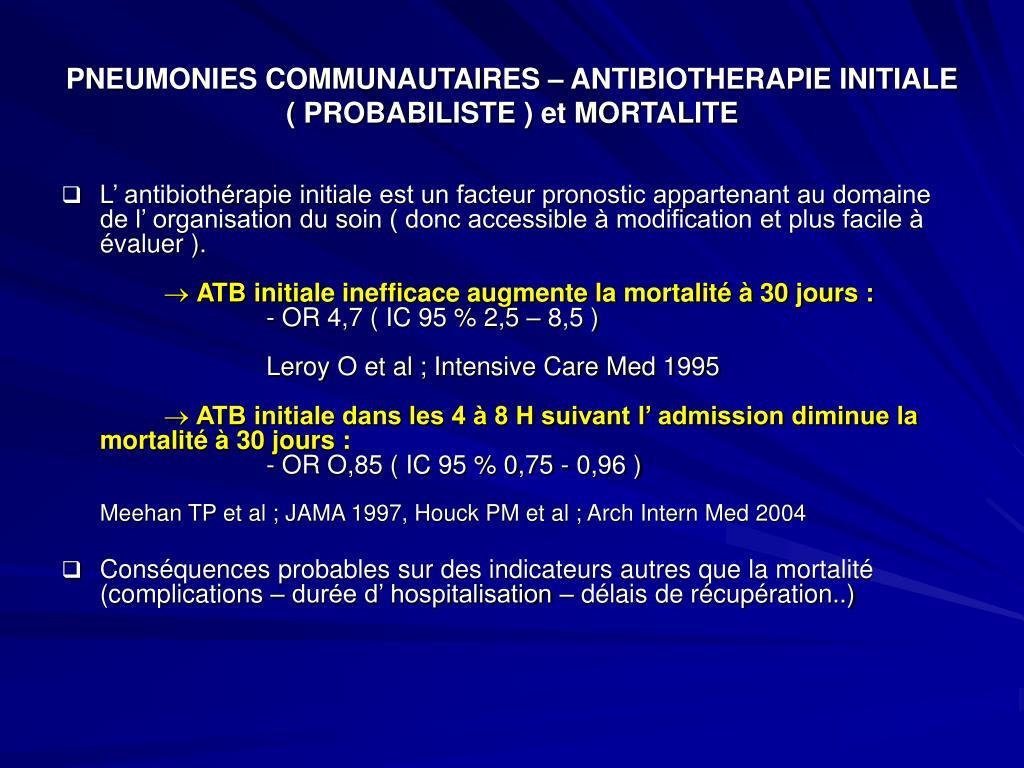 PNEUMONIES COMMUNAUTAIRES – ANTIBIOTHERAPIE INITIALE ( PROBABILISTE ) et MORTALITE