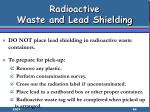 radioactive waste and lead shielding
