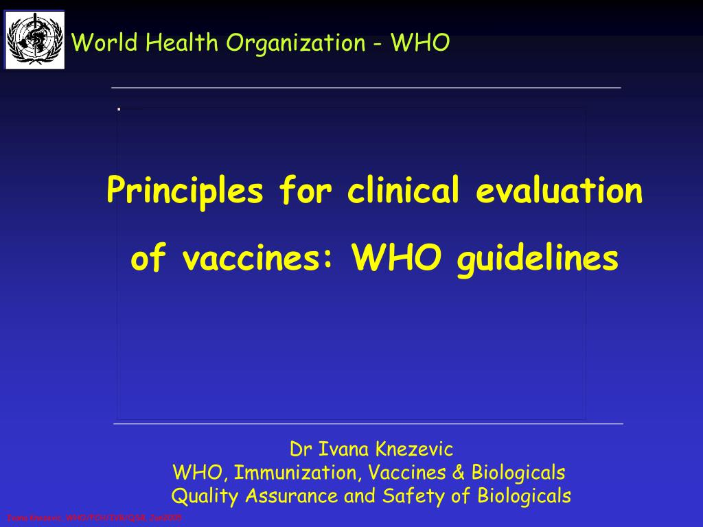 principles for cli nical evaluation of vaccines who guidelines l.