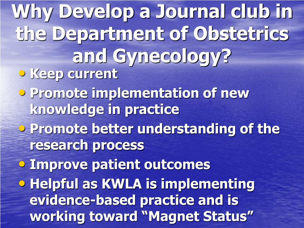 Why Develop a Journal club in the Department of Obstetrics and Gynecology?