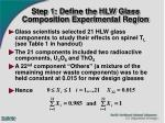 step 1 define the hlw glass composition experimental region
