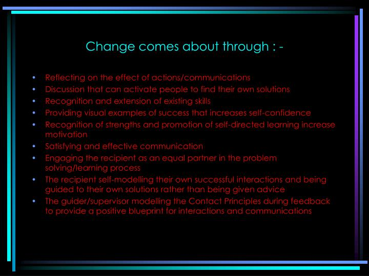 Change comes about through