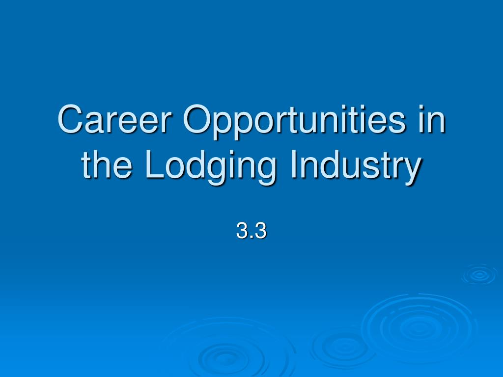 Career Opportunities in the Lodging Industry