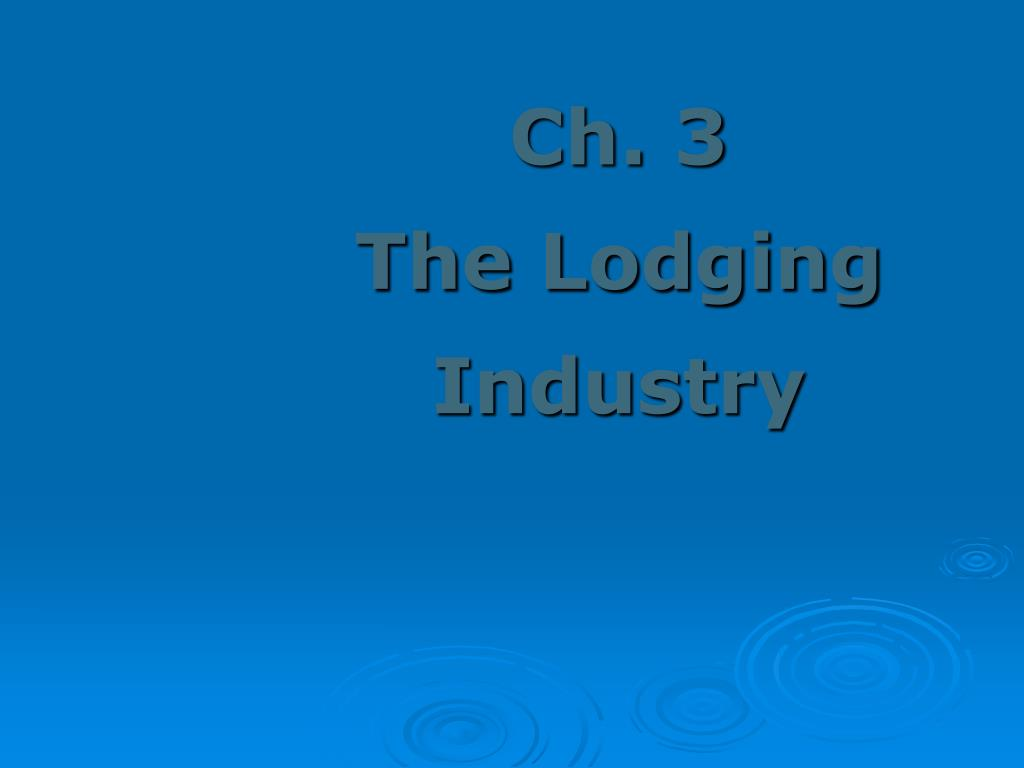 ch 3 the lodging industry l.