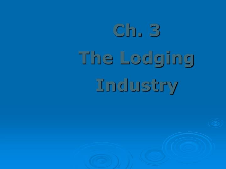 Ch 3 the lodging industry