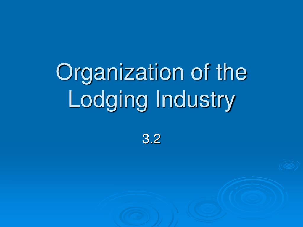 Organization of the Lodging Industry