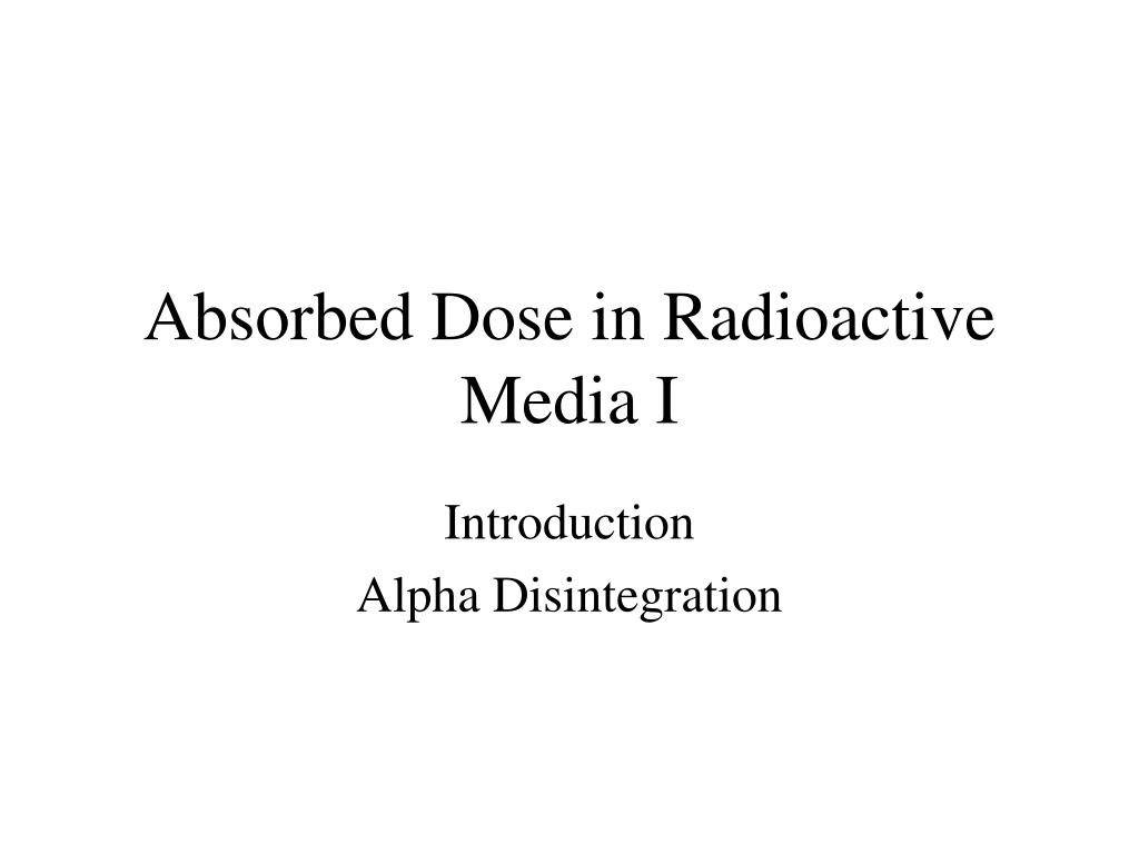 absorbed dose in radioactive media i l.