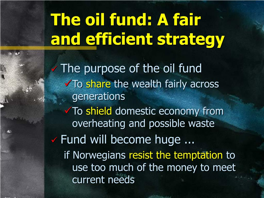 The oil fund: A fair and efficient strategy