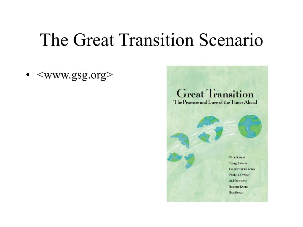 The Great Transition Scenario
