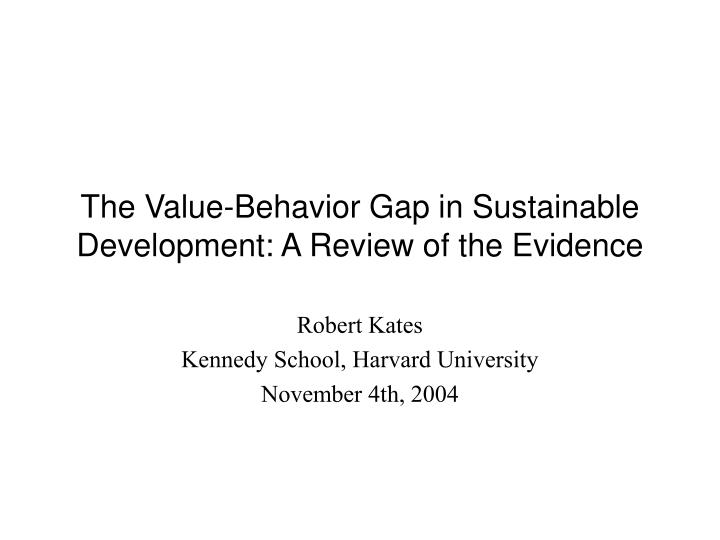 The value behavior gap in sustainable development a review of the evidence