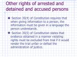 other rights of arrested and detained and accused persons