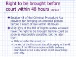 right to be brought before court within 48 hours s35 1 d