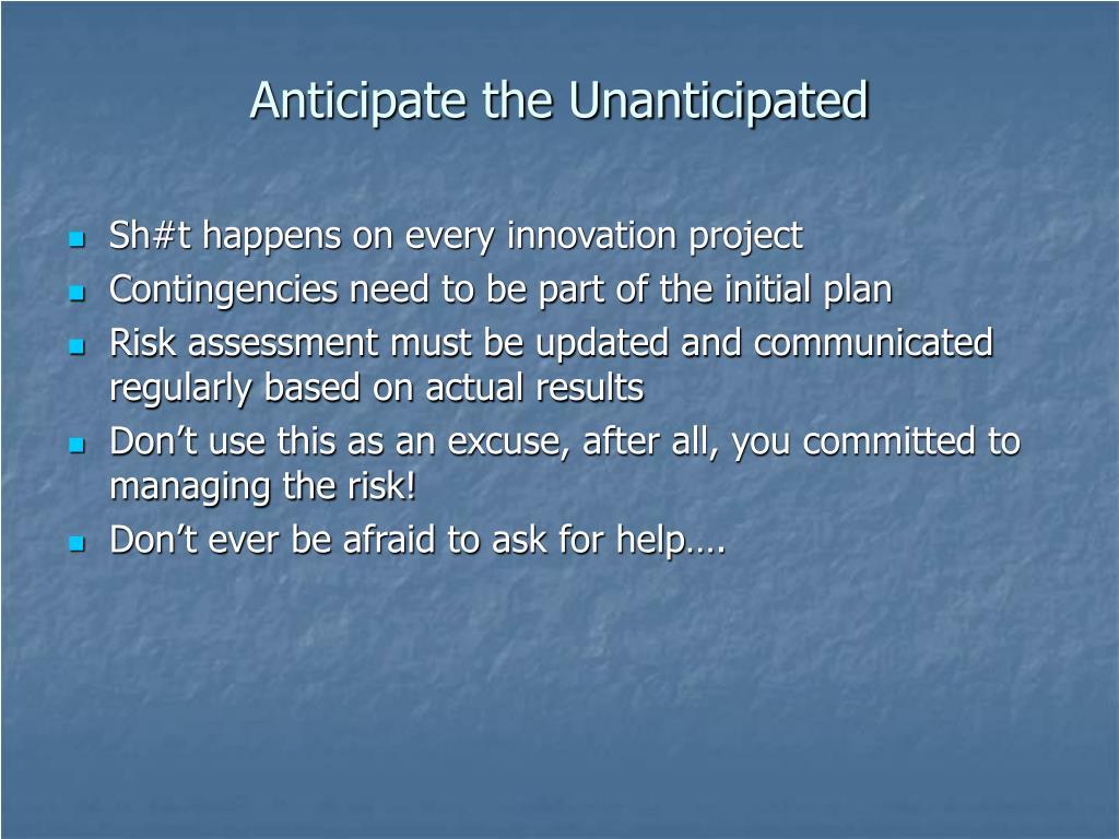 Anticipate the Unanticipated