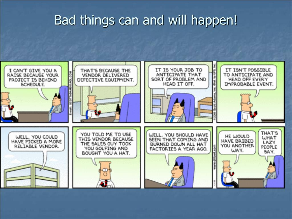 Bad things can and will happen!