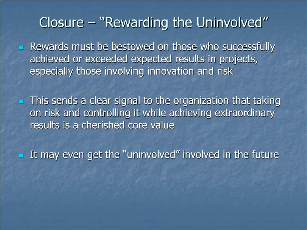 "Closure – ""Rewarding the Uninvolved"""