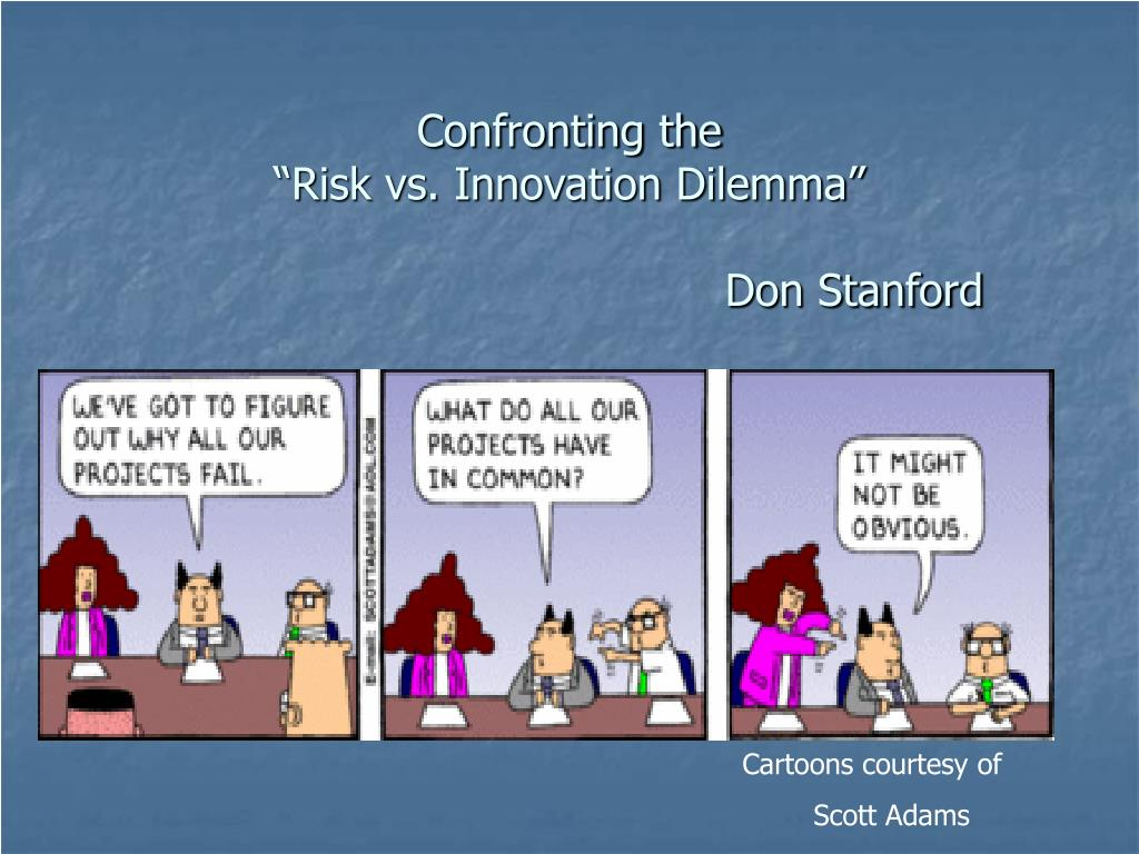 confronting the risk vs innovation dilemma don stanford l.