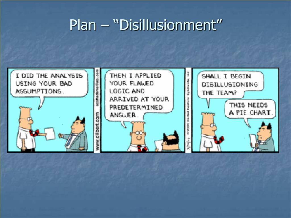 "Plan – ""Disillusionment"""