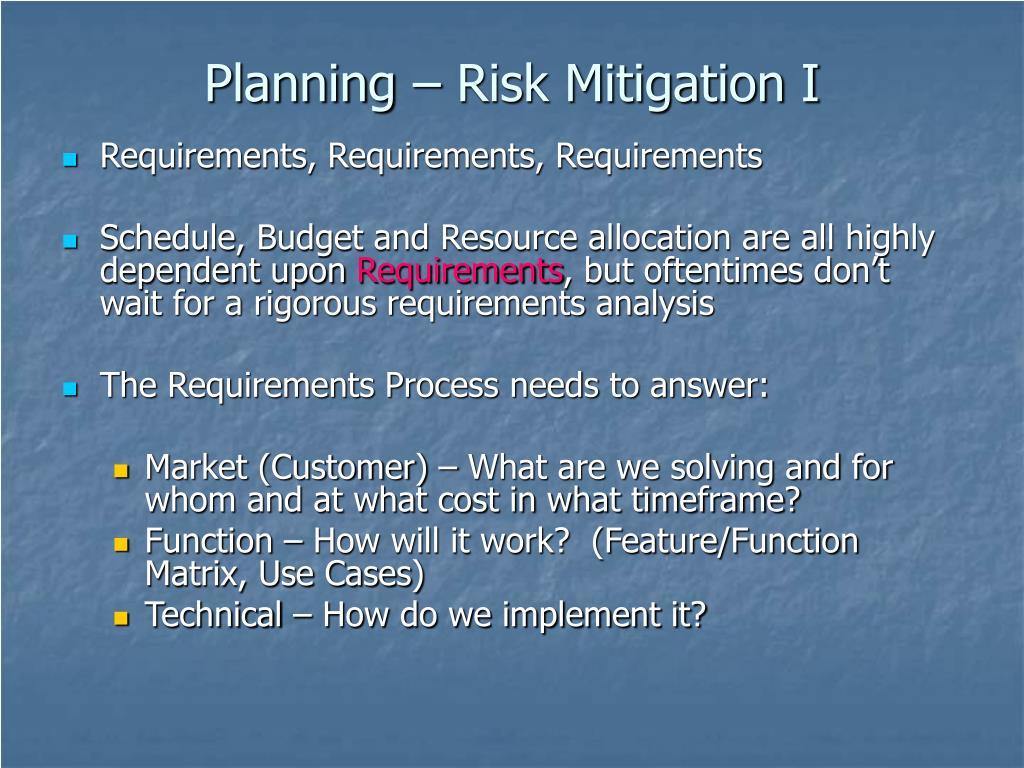 Planning – Risk Mitigation I
